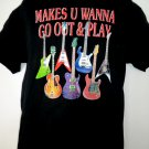 Funny Guitar T-Shirt Size Medium /Large MAKES U WANNA GO OUT & PLAY