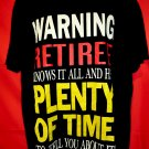 Funny Retirement T-Shirt ~ WARNING RETIREE Who Knows It All … Size XL