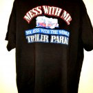 Funny: Mess With Me—You Mess With the Whole TRAILER PARK T-Shirt Size XXL