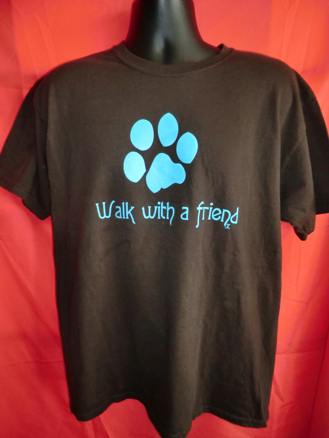 Dog Walker? ~ Walk With A Friend ~ T-Shirt Size Large