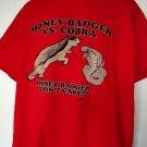 Honey Badger VS Cobra T-Shirt Size XXL Honey Badger Don't Care
