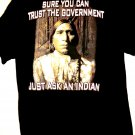 Sure You Can Trust The Government Just Ask An Indian T-Shirt Size Large