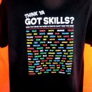 Think You Have Skills T-Shirt Size Large