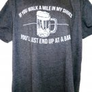 Funny Wisconsin Drinking T-Shirt Size XL Walk a mile in my shoes You'll just end up at a bar