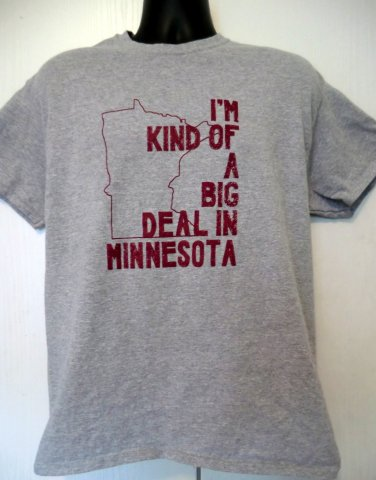 I�m Kind of a Big Deal in Minnesota T-Shirt Size Large