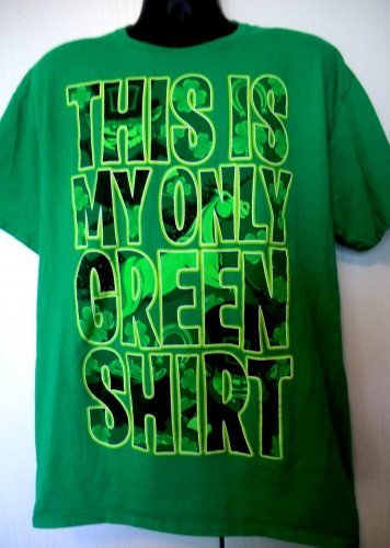Irish T-Shirt This is My Only Green Shirt Size Large St Patrick�s Day