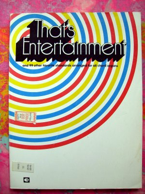 THAT'S ENTERTAINMENT SONG BOOK MOVIES THEATER 100 Songs for the ORGAN Easy for Piano too!