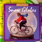 Celebrating Snow Globes by Nina Chertoff ~ Book about various Snowglobes DEAL!
