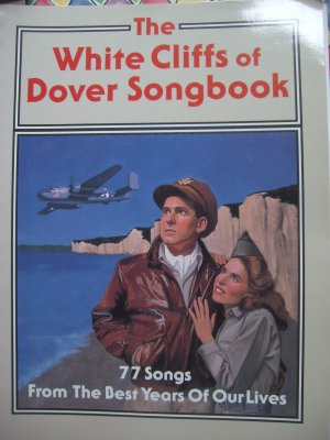 WWII Songs White Cliffs of Dover Songbook Circa 1992