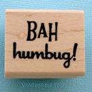 BAH HUMBUG Rubber Stamp