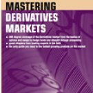 Mastering Derivatives Markets, 3rd Edition