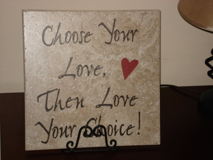 Choose Your Love Then Love Your Choice