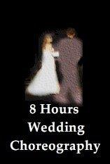 8 Hrs Wedding Choreography