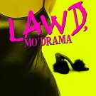 Lawd Mo' Drama