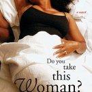 Do You Take This Woman