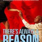 There's Always A Reason