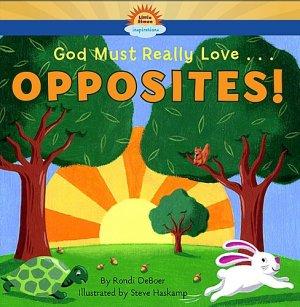God Must Really Love...OPPOSITES