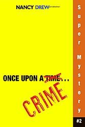 Once Upon a Crime (Nancy Drew: Girl Detective Super Mystery)