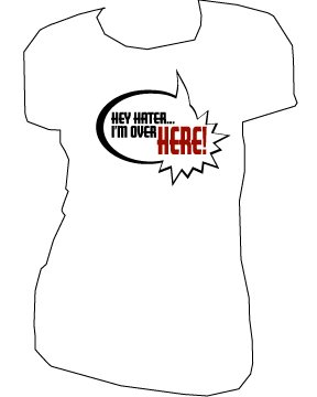 Hey Hater | ladies | SM - L (please indicate size during checkout)