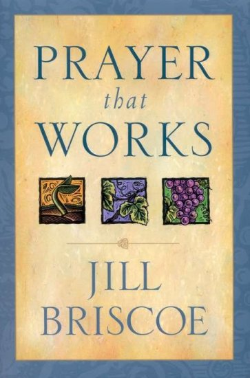 Prayer That Works (Paperback) by Jill Briscoe NEW