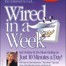 "Wired in a Week 7.0: ""Must-Know"" Tips Plus Real Life Examples and Step-by-Step Instructions NEW"
