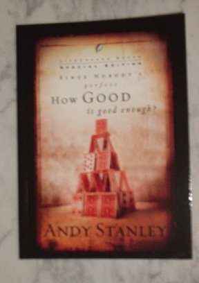 How Good is Good Enough? Andy Stanley (Paperback book) NEW