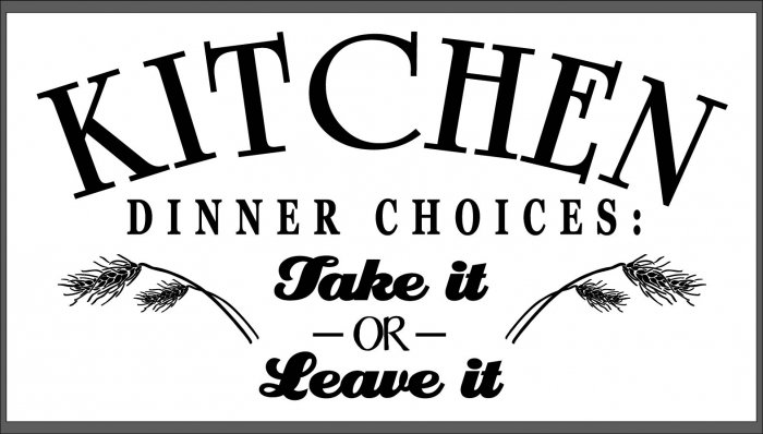 Kitchen Dinner Choices - Take it or Leave it
