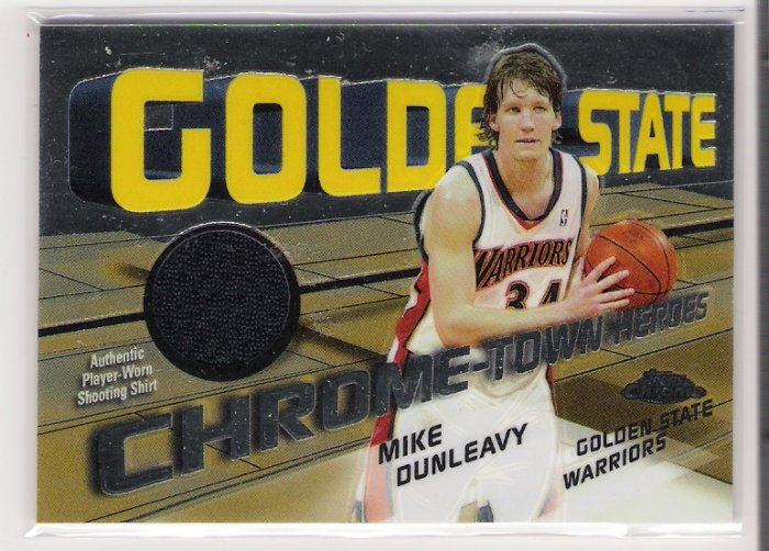 2005 TOPPS CHROME CHROME TOWN HEROES MIKE DUNLEAVY WARRIORS PLAYER WORN SHOOTING SHIRT CARD