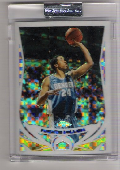 2004-05 TOPPS CHROME ANDRE MILLER NUGGETS UNCIRCULATED XFRACTOR CARD