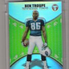 2004 TOPPS PRISTINE BEN TROUPE TITANS UNCIRCULATED REFRACTOR CARD