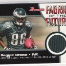 2005 BOWMAN REGGIE BROWN EAGLES FABRIC OF THE FUTURE JERSEY CRD