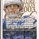2003 SP SIGNATURE EDITION KLIFF KINGSBURY PATRIOTS BLUE INK ROOKIE AUTO