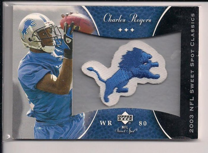 2003 SWEET SPOT CLASSICS CHARLES ROGERS LIONS PATCH CARD