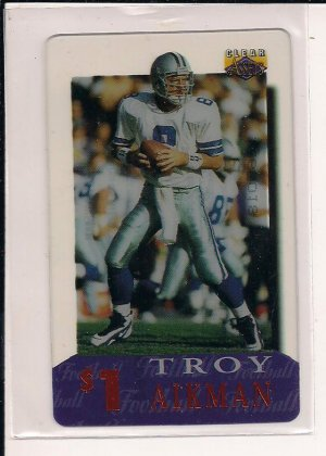 TROY AIKMAN COWBOYS 1996 CLASSIC $1 CLEAR ASSETS PHONE CARD