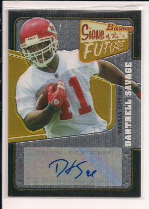 DANTRELL SAVAGE CHIEFS 2008 BOWMAN SIGNS OF THE FUTURE