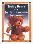 Teddy Bears are Better Than Men