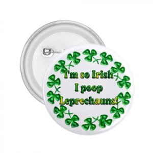 St. Patricks Day Irish Buttons Pins PACK of 10 FUNNY