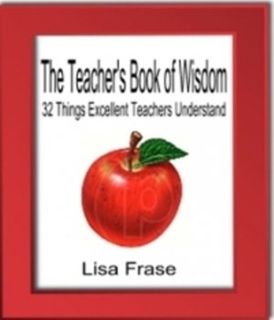 The Teachers Book of Wisdom: 32 Things Excellent Teachers Understand