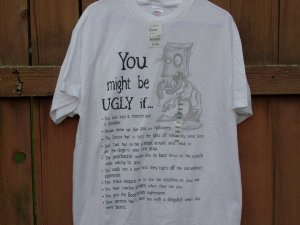 """You Might Be Ugly If....""  Novelty T-Shirt - Size Large"