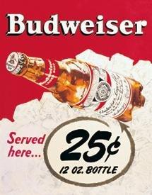 Budweiser Beer Bottles 25 Cents Tin Sign #981