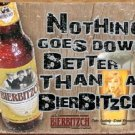 Bierbitzch Beer Nothing Better Tin Sign #1462