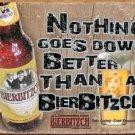 Bierbitzch Beer Nothing Better Tin Sign #1462