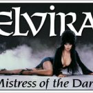Elvira Mistress Tin Sign #1459