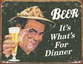 Beer For Dinner Tin Sign #1424