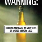 Drinking Beer Causes Memory Loss Tin Sign #1350