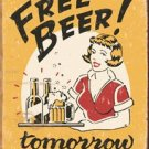 Free Beer Tomorrow Tin Sign #1290