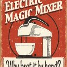 Electric Magic Mixer Tin Sign #1193