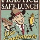 Practice Safe Lunch Tin Sign #1489
