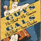 Girls No Shirts Free Drinks Tin Sign #1501
