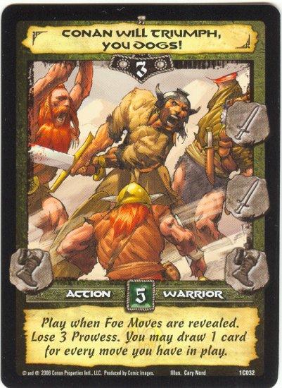 Conan Will Triumph You Dogs! (C) Conan CCG